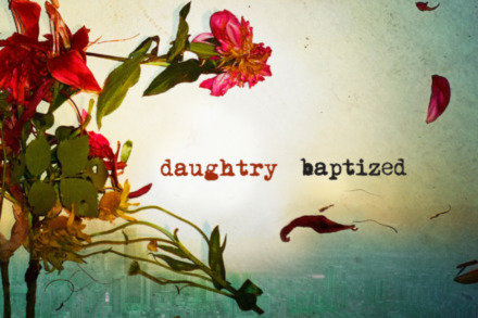 Daughtry - 'Baptized'