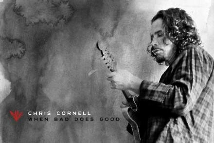 Chris Cornell When Bad Does Good artwork